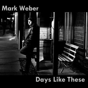 Mark_Weber_Days_Like_These