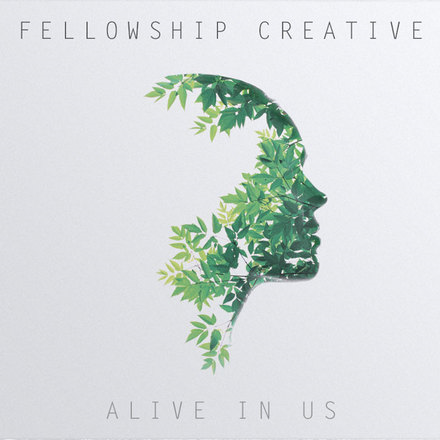 Fellowship Creative releases Alive In Us EP