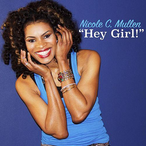 Hey Girl from Nicole C. Mullen